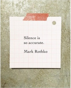 Silence quote Rothko